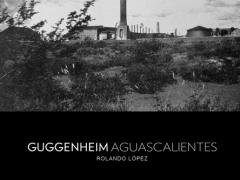 Guggenheim Aguascalientes