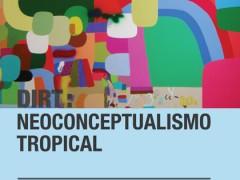 Exposición: Dirty: neoconceptualismotropical, 2010