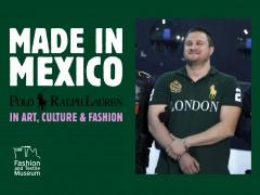 Made in Mexico: Polo Ralph Laurent in Art, Culture and Fashion. Solo show of Taller de Exhibiciones Potenciales