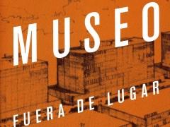Museo fuera de lugar